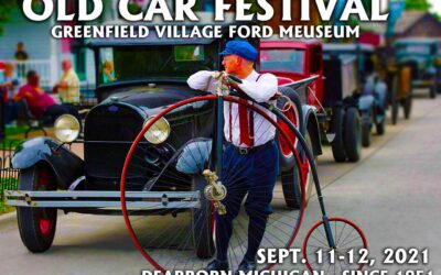 The Oldest Annual Car Festival In The U.S. Opens at Henry Ford's Greenfield Village Campus in Dearborn MI (Sept. 11-12, 2021)